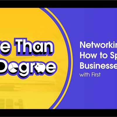 Networking & How to Speak to Businesses with FIRST