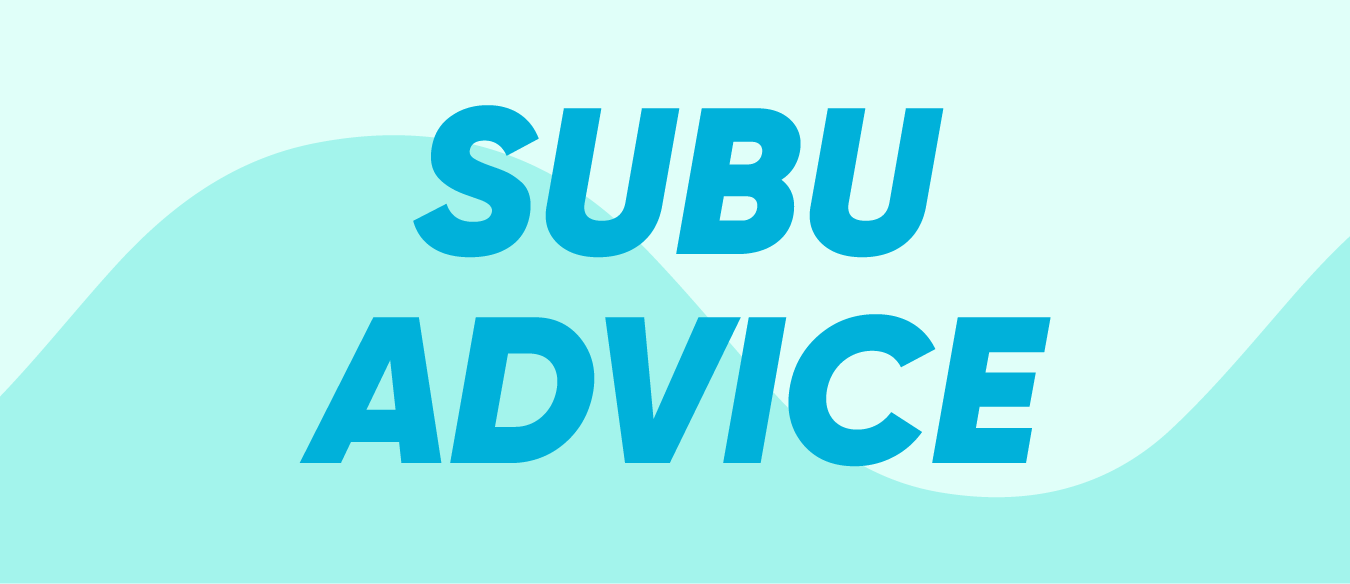 SUBU Advice